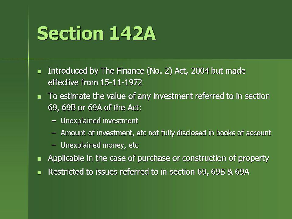 Section 142A Introduced by The Finance (No. 2) Act, 2004 but made effective from 15-11-1972.