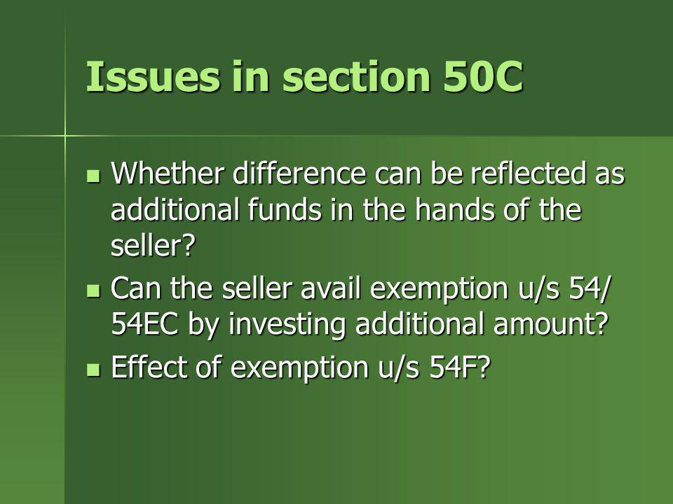 Issues in section 50C Whether difference can be reflected as additional funds in the hands of the seller