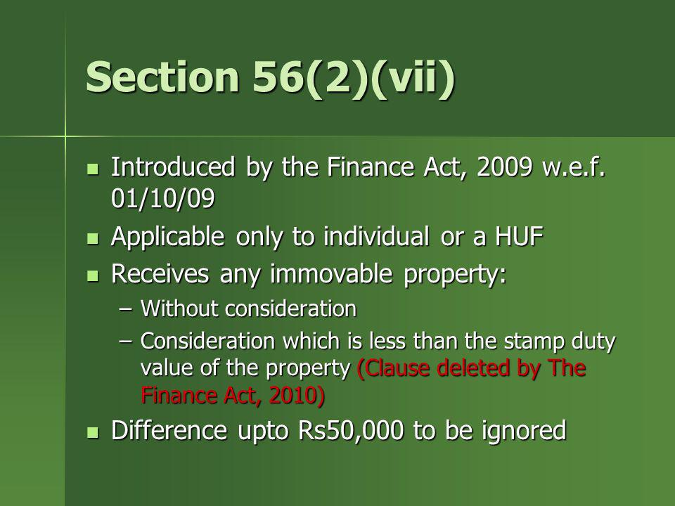 Section 56(2)(vii) Introduced by the Finance Act, 2009 w.e.f. 01/10/09