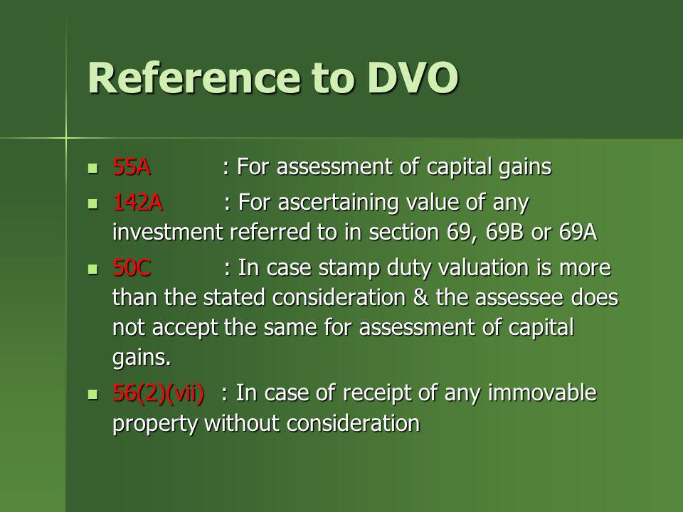 Reference to DVO 55A : For assessment of capital gains
