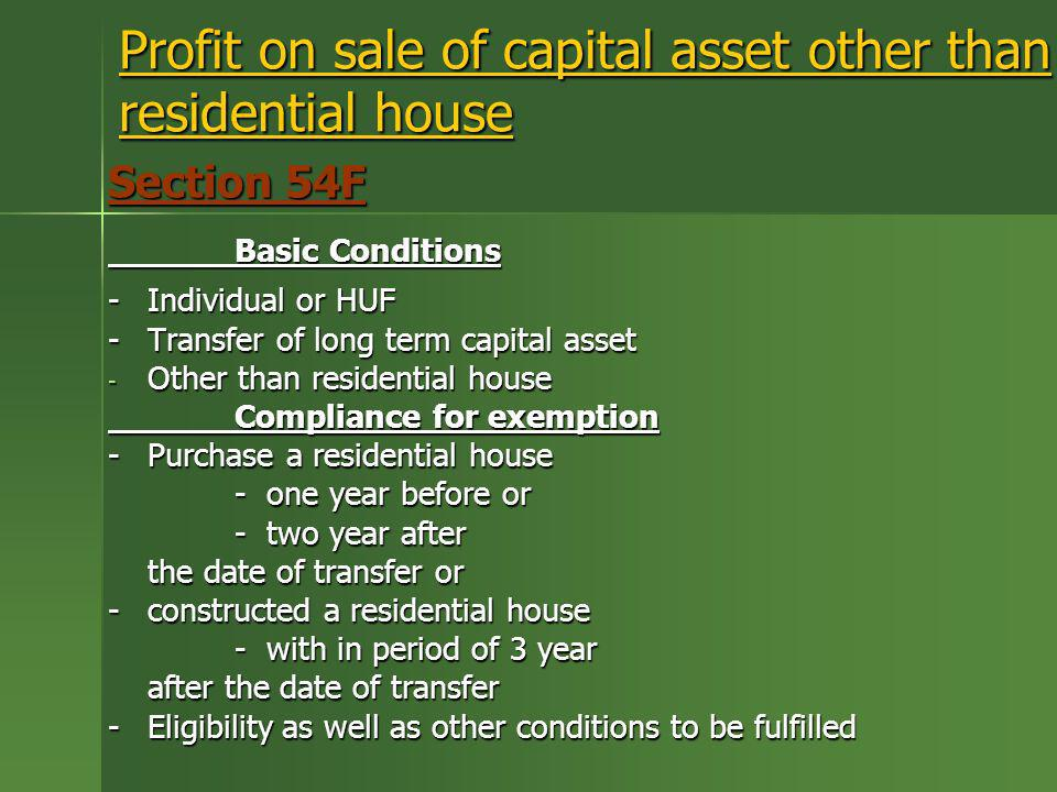 Profit on sale of capital asset other than residential house