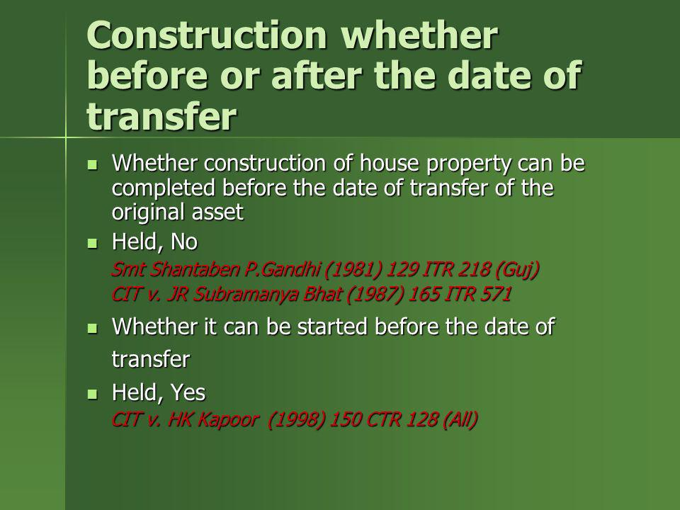 Construction whether before or after the date of transfer