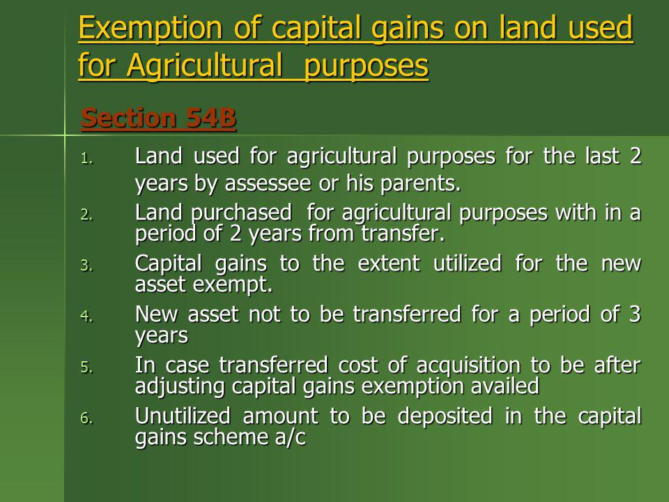 Exemption of capital gains on land used for Agricultural purposes