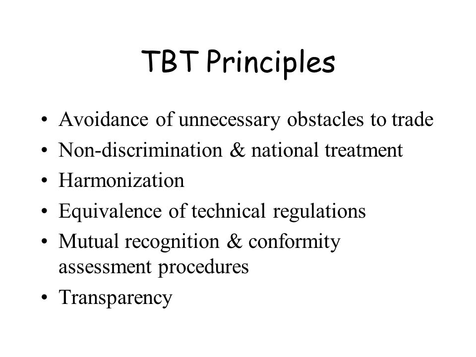 TBT Principles Avoidance of unnecessary obstacles to trade