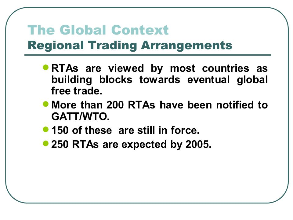 The Global Context Regional Trading Arrangements