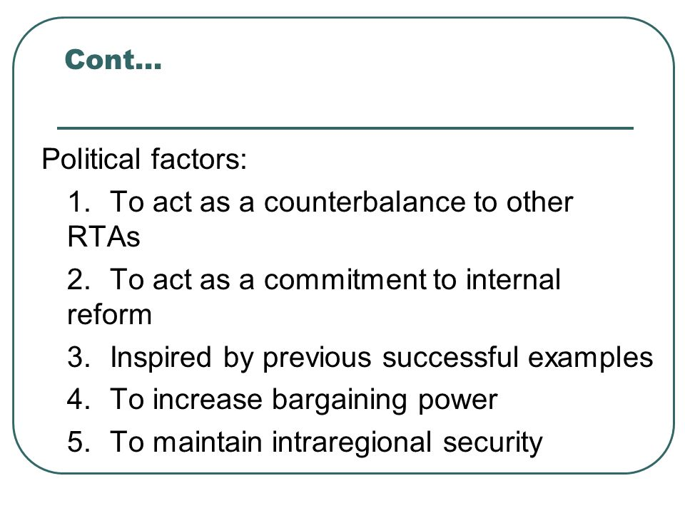 1. To act as a counterbalance to other RTAs