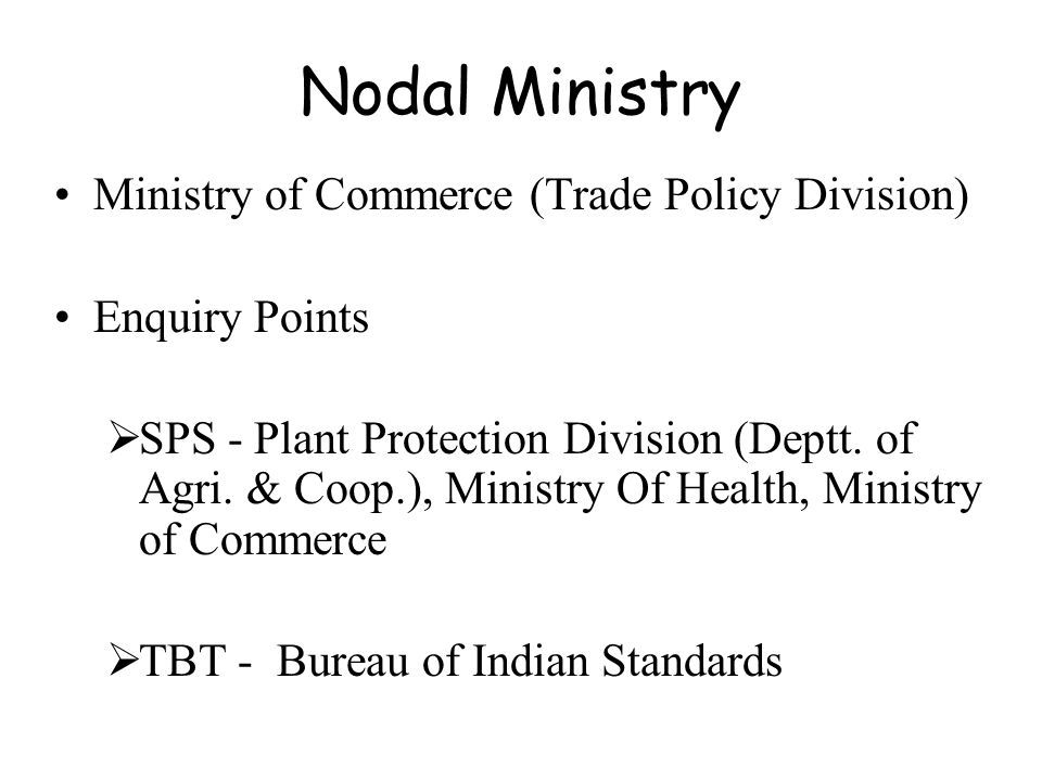 Nodal Ministry Ministry of Commerce (Trade Policy Division)