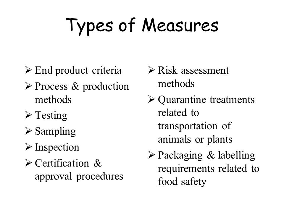 Types of Measures End product criteria Process & production methods