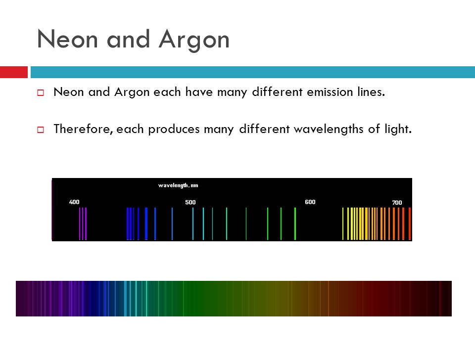 Neon and Argon Neon and Argon each have many different emission lines.