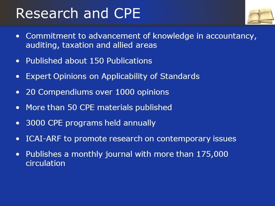Research and CPE Commitment to advancement of knowledge in accountancy, auditing, taxation and allied areas.