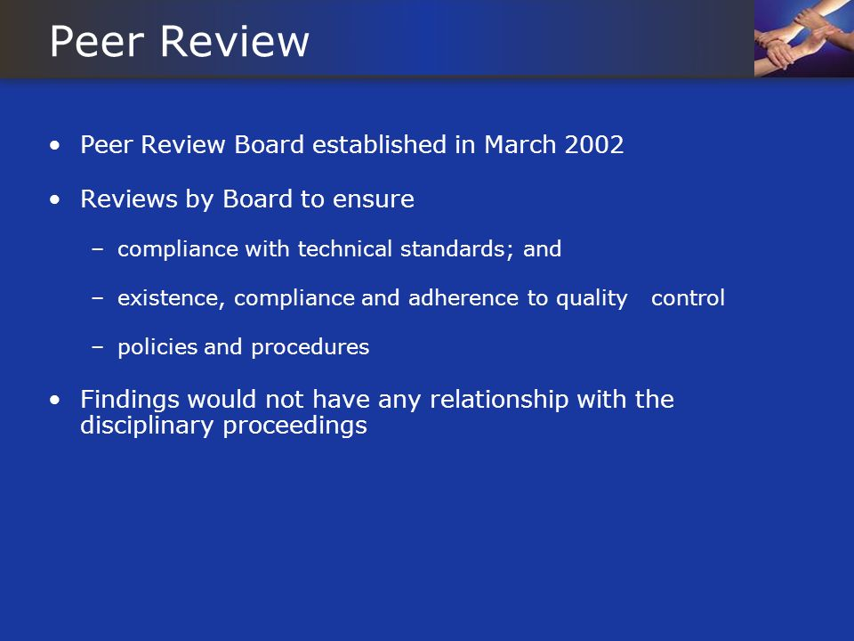 Peer Review Peer Review Board established in March 2002