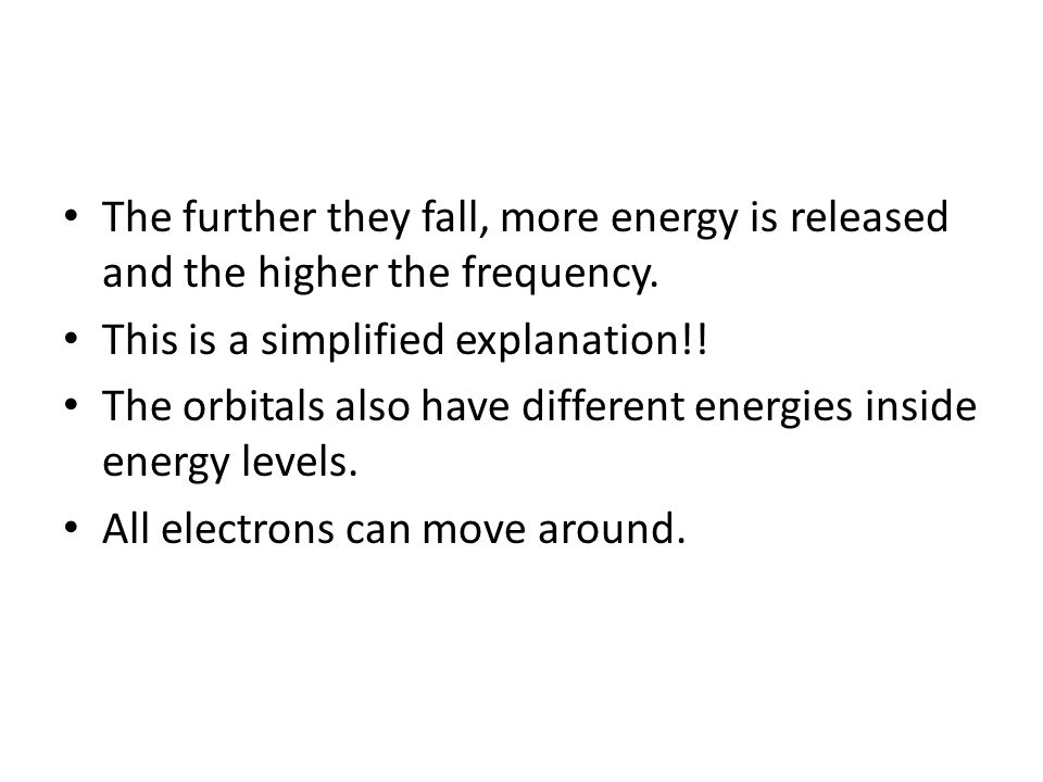The further they fall, more energy is released and the higher the frequency.