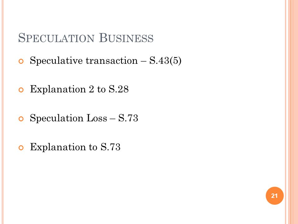 Speculation Business Speculative transaction – S.43(5)