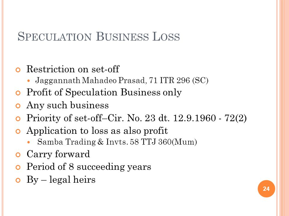 Speculation Business Loss