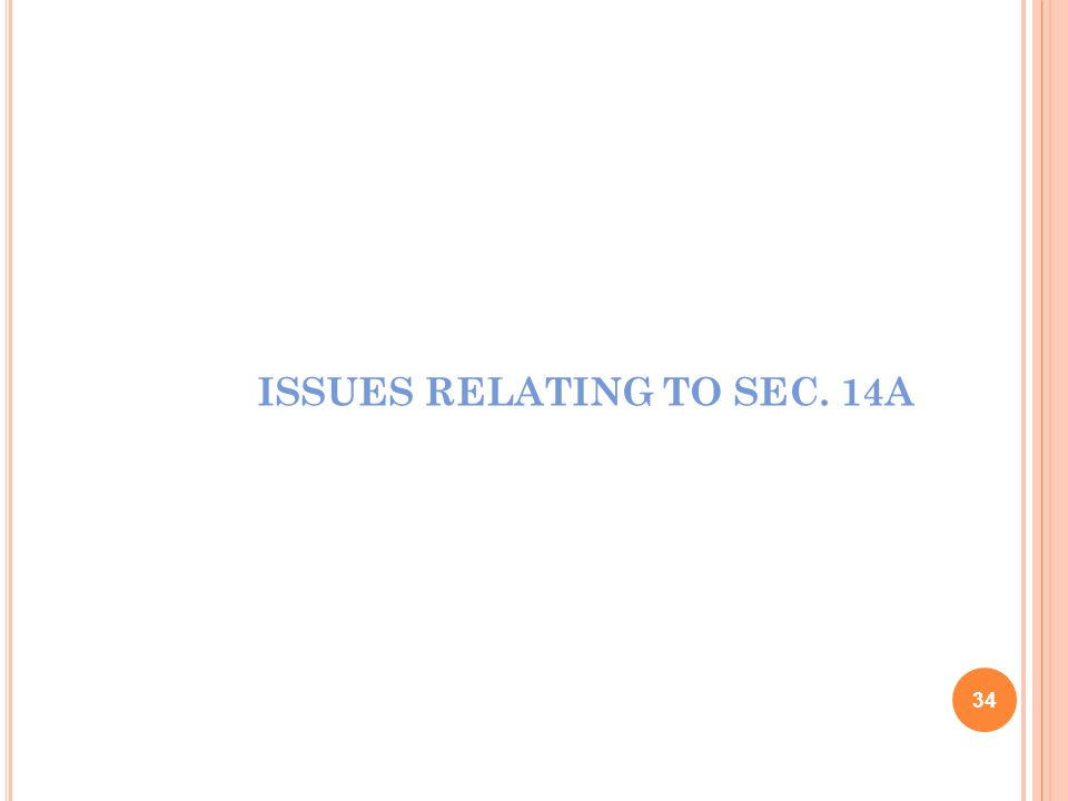 ISSUES RELATING TO SEC. 14A