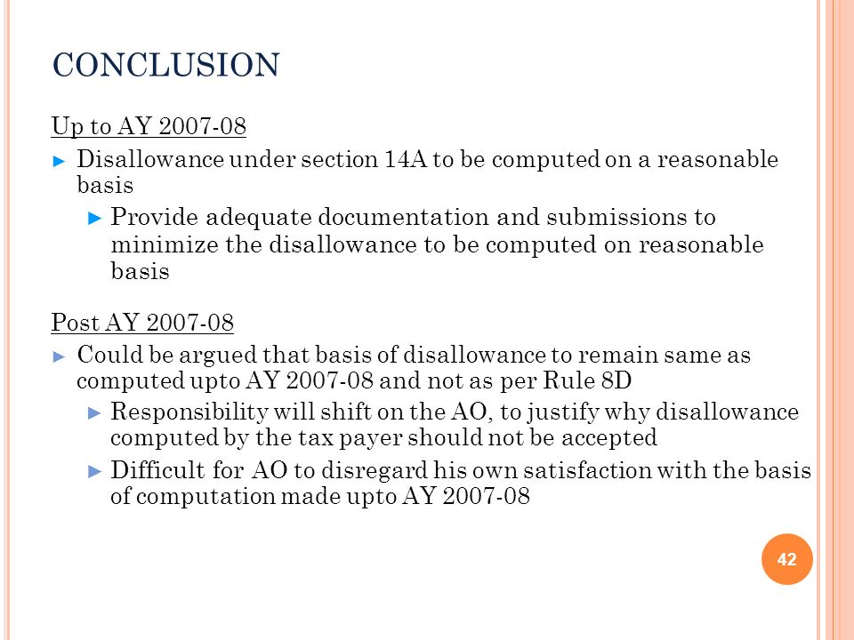 CONCLUSION Up to AY 2007-08. Disallowance under section 14A to be computed on a reasonable basis.
