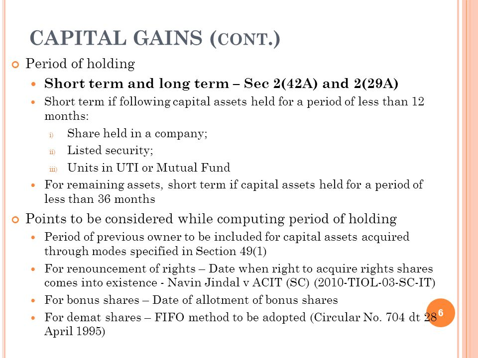 CAPITAL GAINS (cont.) Period of holding