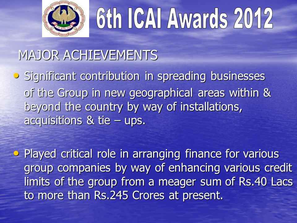 MAJOR ACHIEVEMENTS Significant contribution in spreading businesses