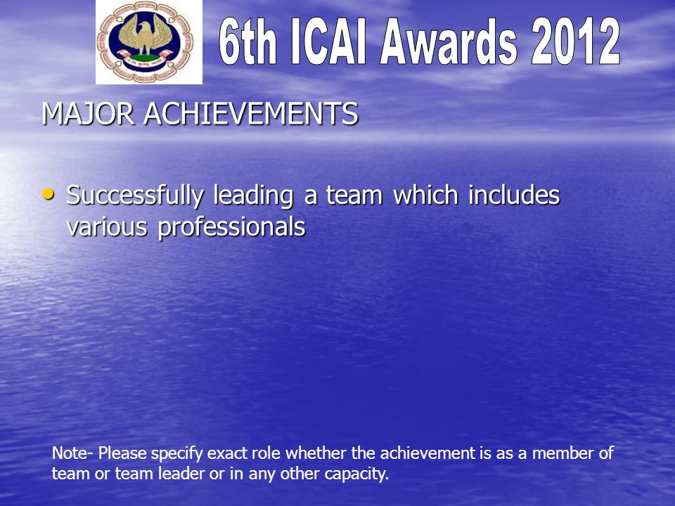 MAJOR ACHIEVEMENTS Successfully leading a team which includes various professionals.