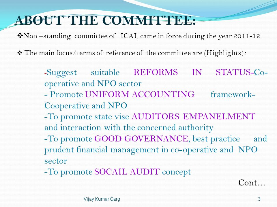 ABOUT THE COMMITTEE: Non –standing committee of ICAI, came in force during the year 2011-12.