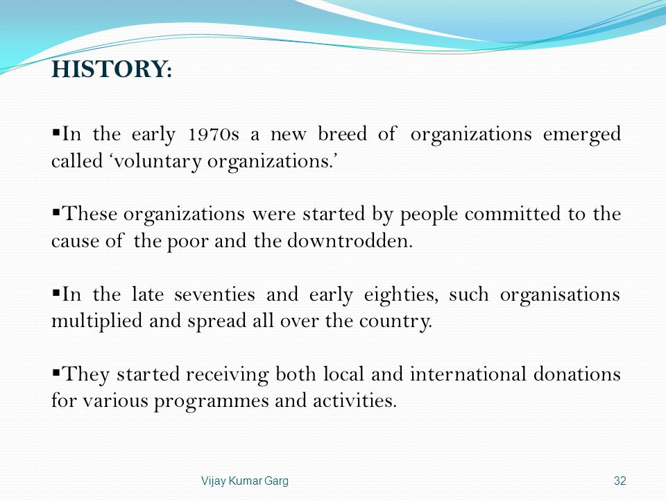 HISTORY: In the early 1970s a new breed of organizations emerged called 'voluntary organizations.'