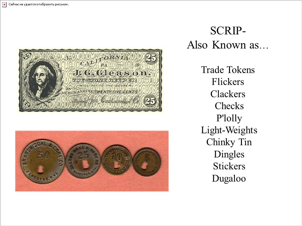 SCRIP- Also Known as… Trade Tokens Flickers Clackers Checks P lolly