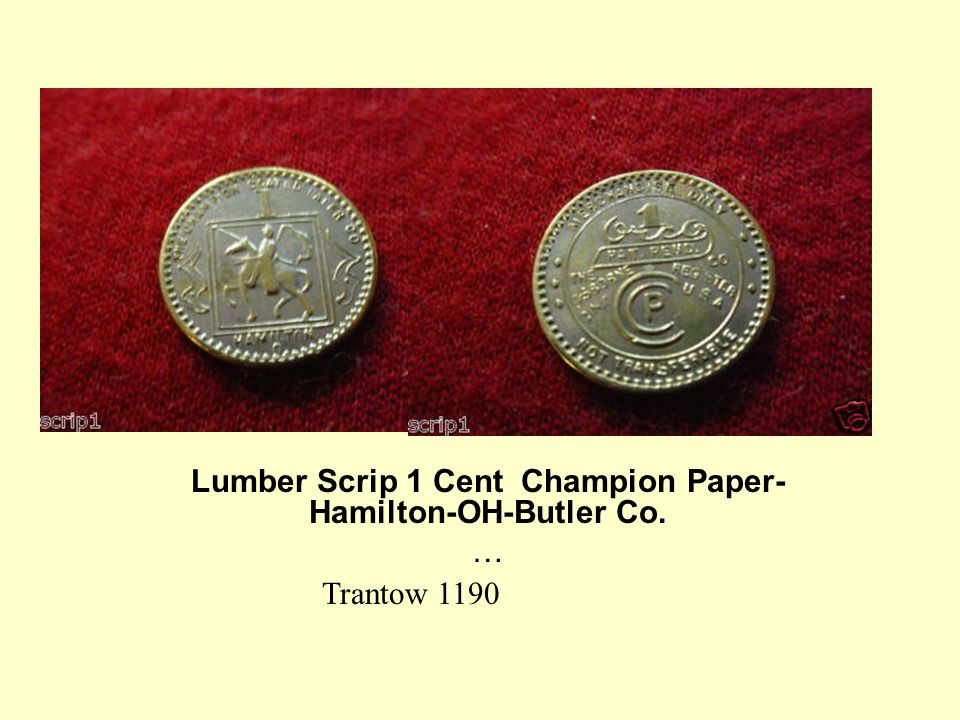 Lumber Scrip 1 Cent Champion Paper-Hamilton-OH-Butler Co. …
