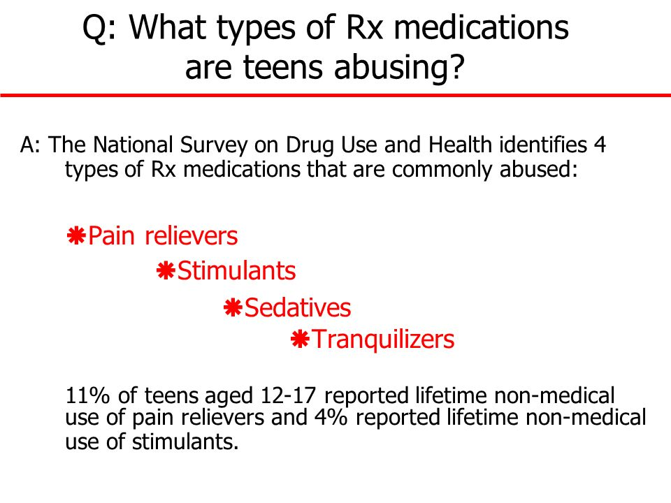 Q: What types of Rx medications are teens abusing