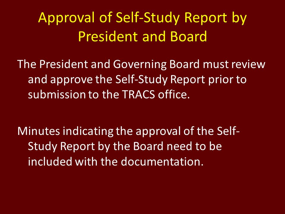 Approval of Self-Study Report by President and Board