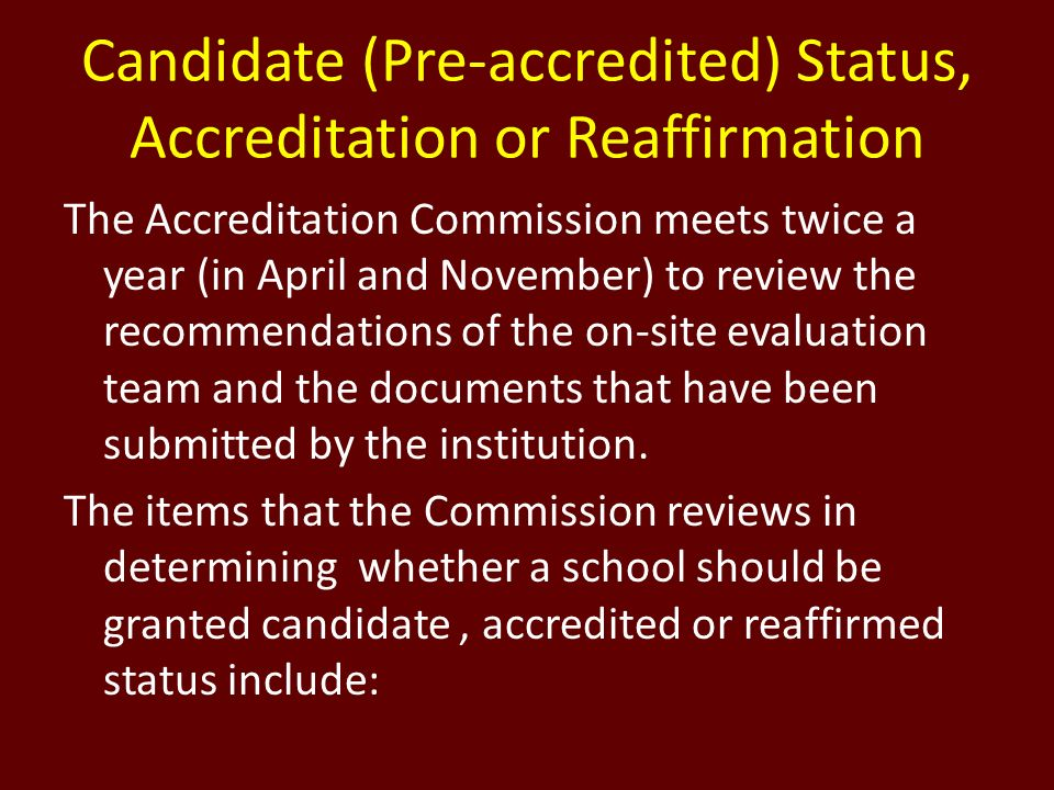 Candidate (Pre-accredited) Status, Accreditation or Reaffirmation