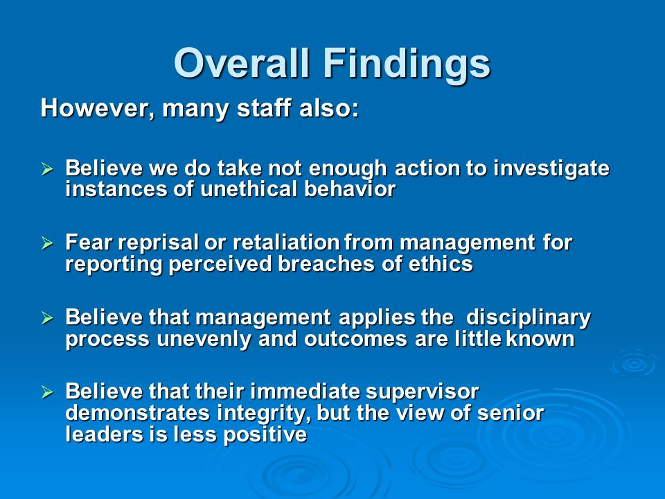 Overall Findings However, many staff also:
