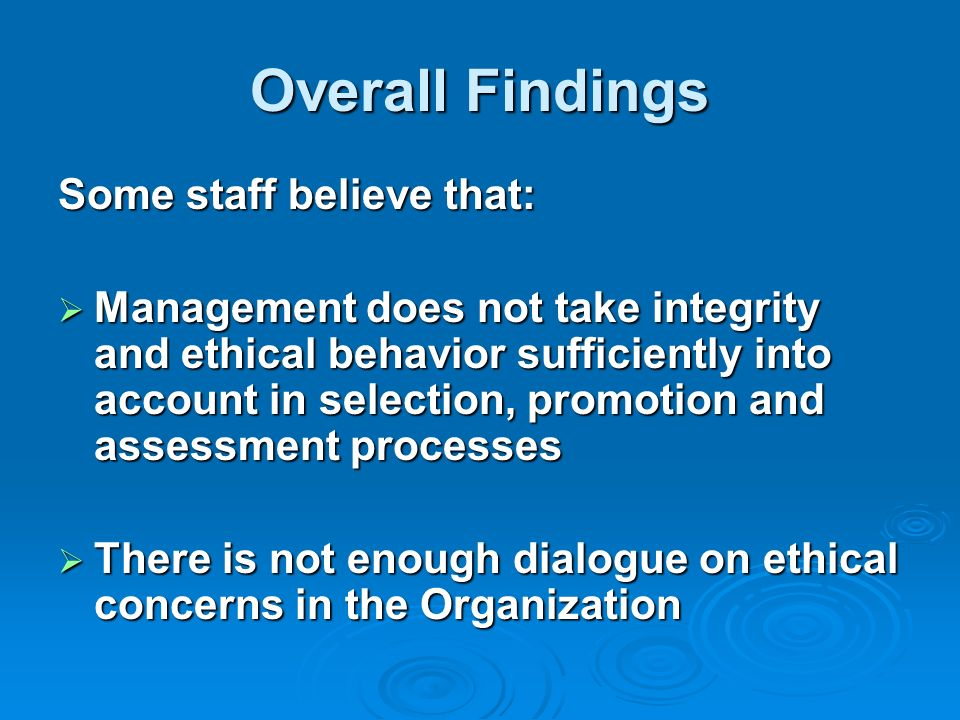 Overall Findings Some staff believe that: