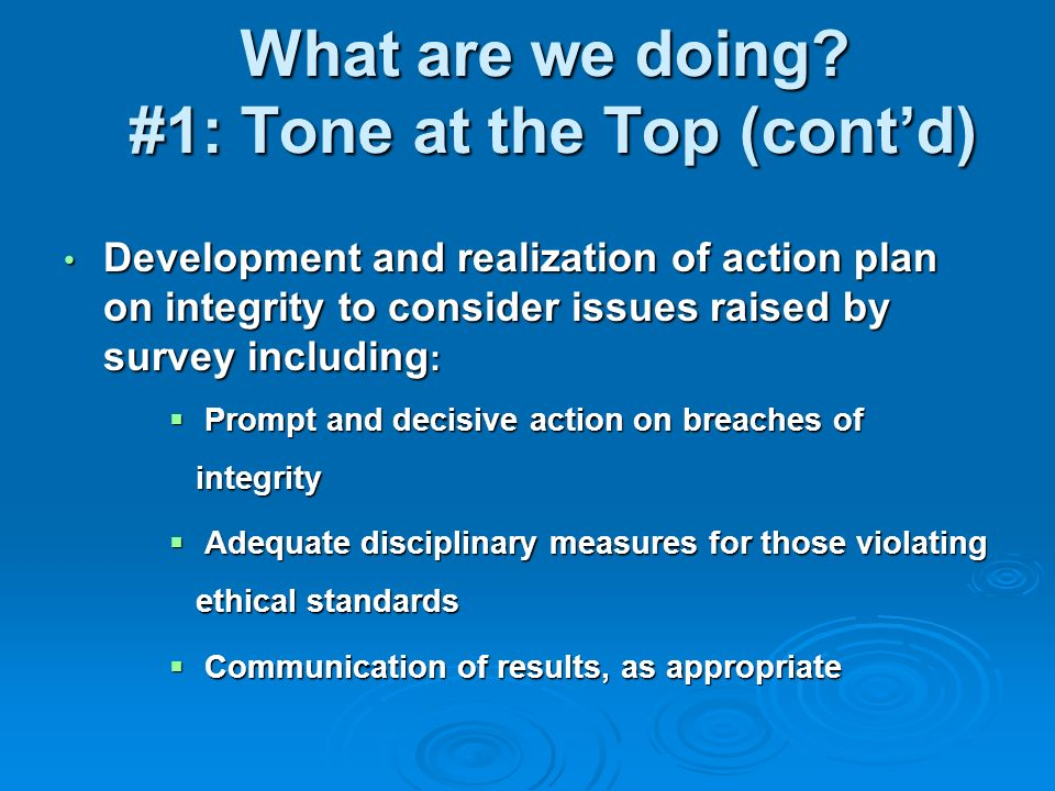 What are we doing #1: Tone at the Top (cont'd)