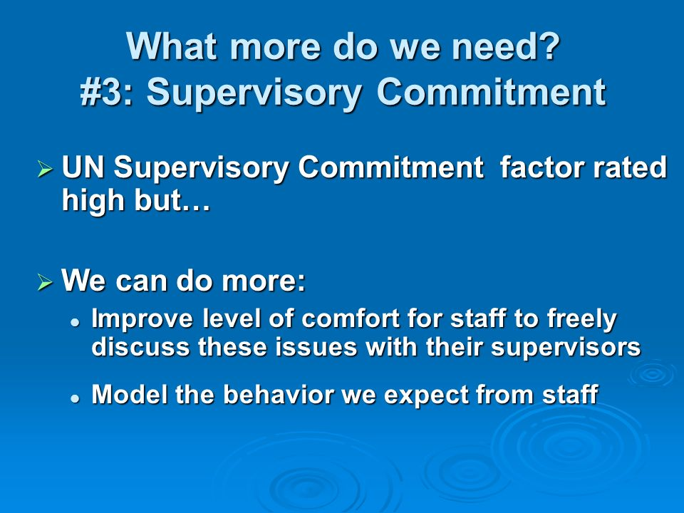 What more do we need #3: Supervisory Commitment