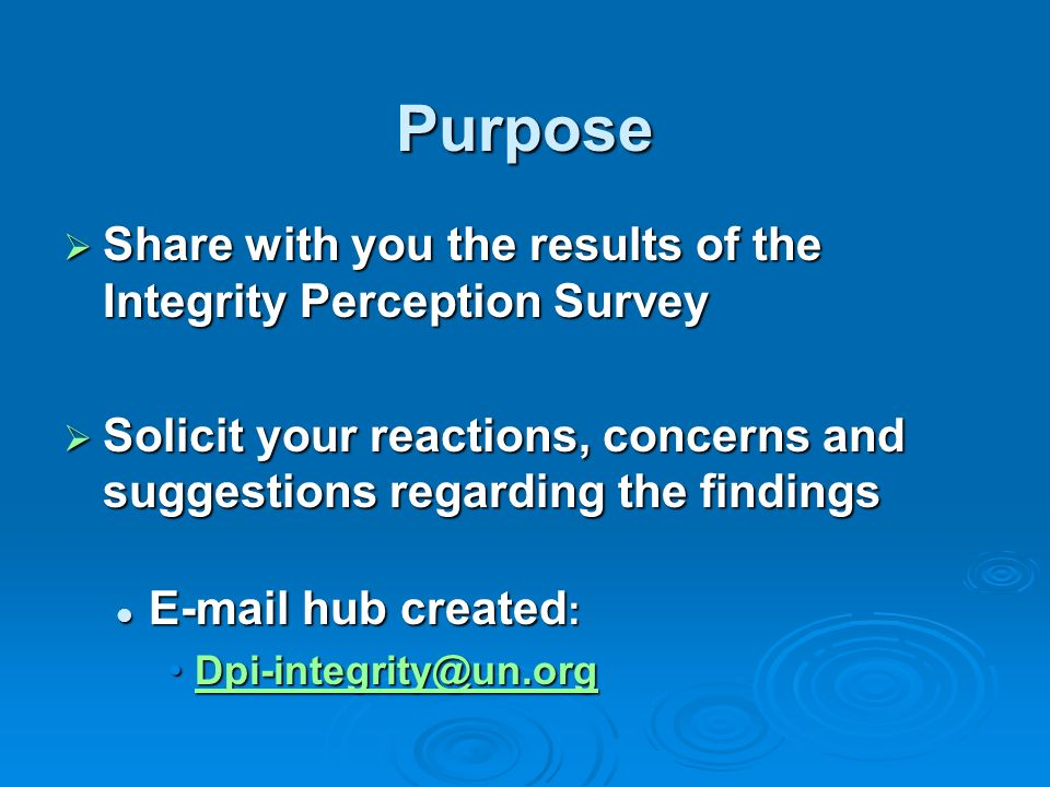 Purpose Share with you the results of the Integrity Perception Survey