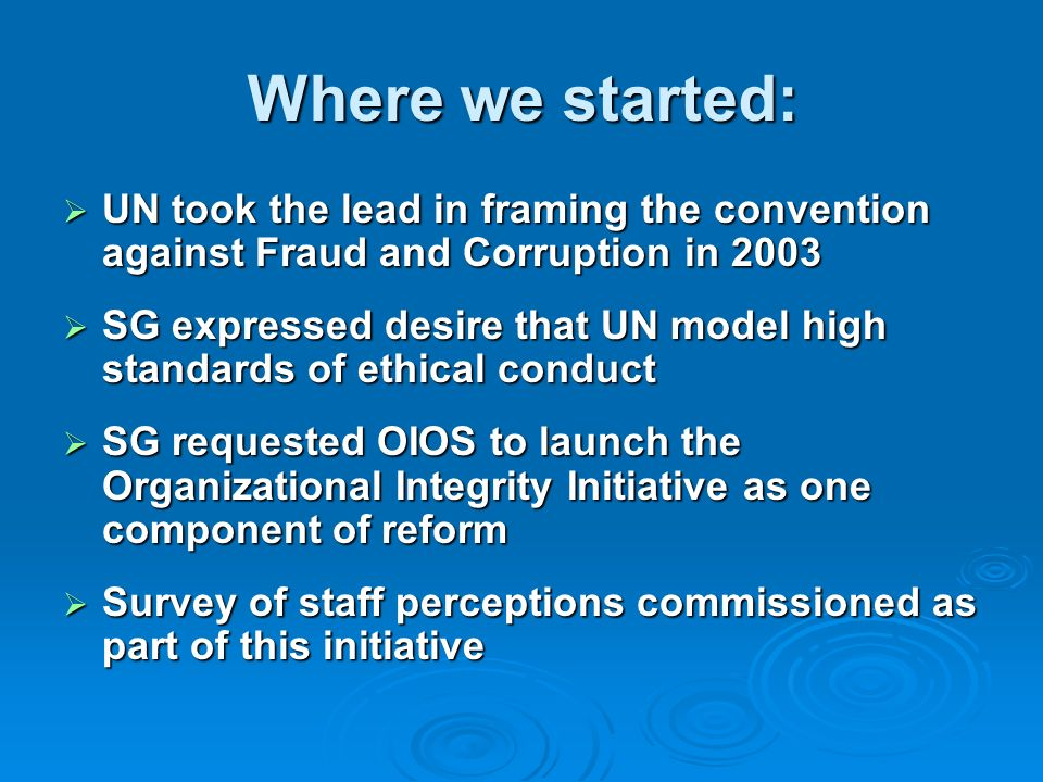 Where we started: UN took the lead in framing the convention against Fraud and Corruption in 2003.