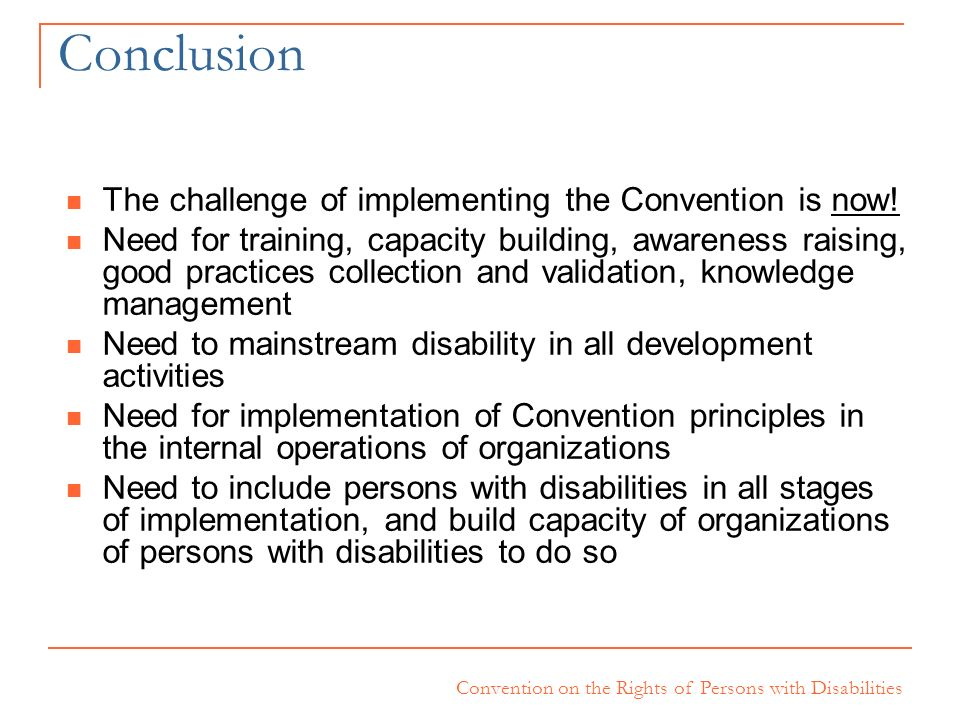 Conclusion The challenge of implementing the Convention is now!