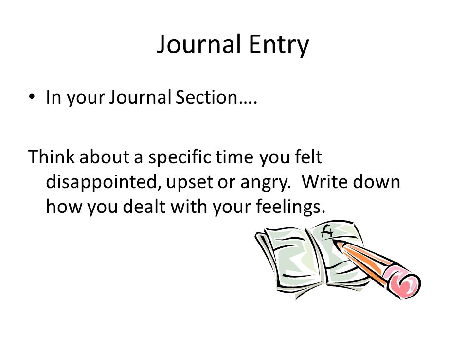 Journal Entry In your Journal Section….