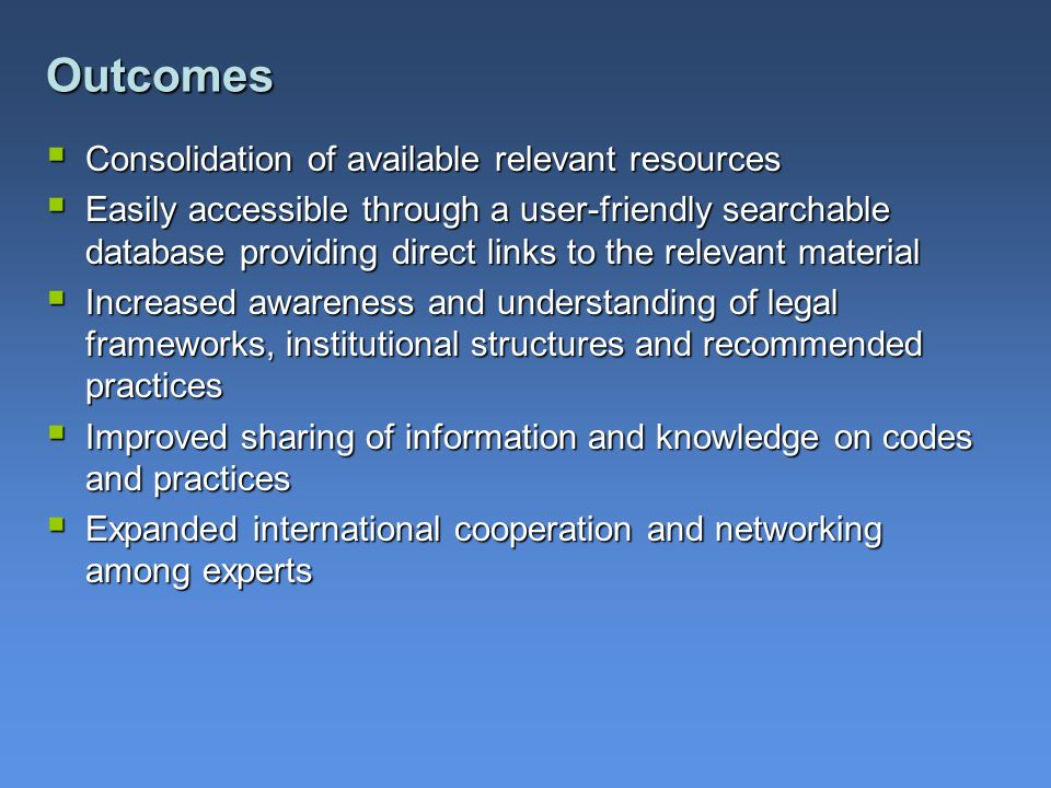Outcomes Consolidation of available relevant resources