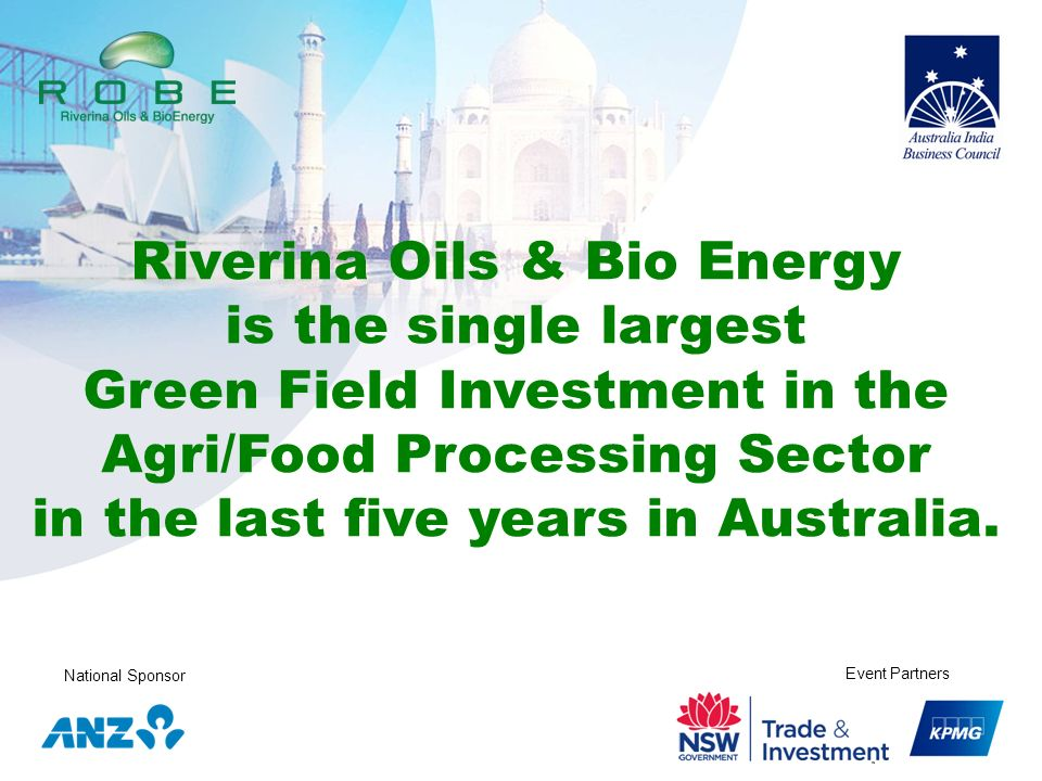 Riverina Oils & Bio Energy is the single largest Green Field Investment in the Agri/Food Processing Sector in the last five years in Australia.