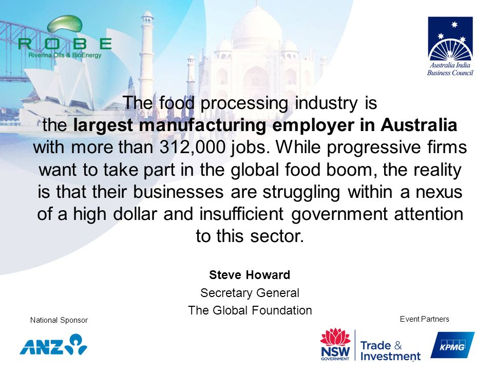 The food processing industry is the largest manufacturing employer in Australia with more than 312,000 jobs. While progressive firms want to take part in the global food boom, the reality is that their businesses are struggling within a nexus of a high dollar and insufficient government attention to this sector.
