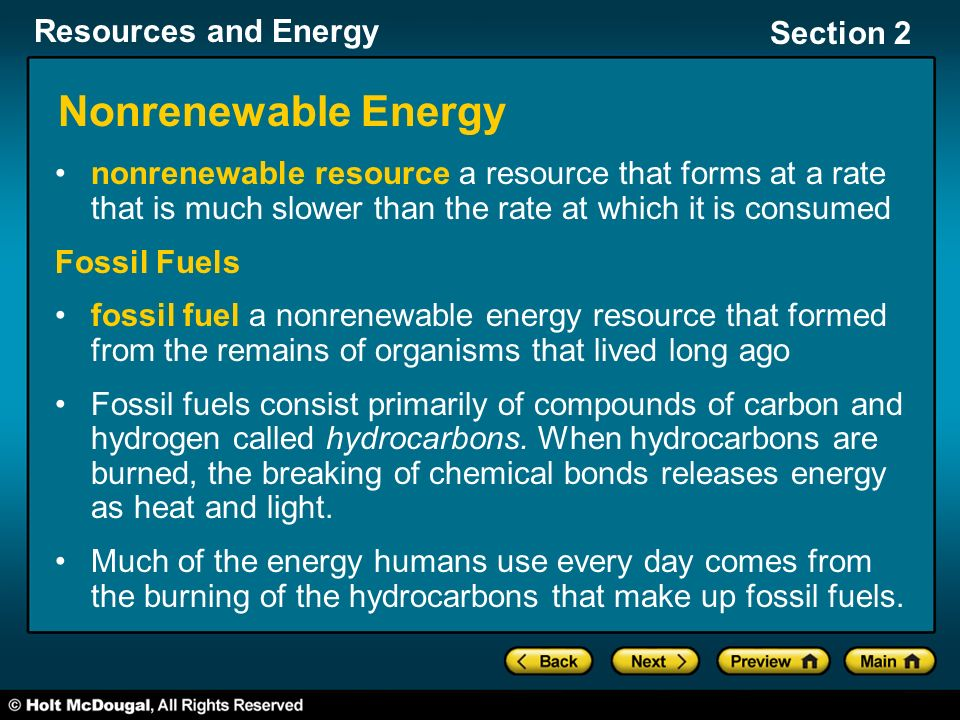 Nonrenewable Energy nonrenewable resource a resource that forms at a rate that is much slower than the rate at which it is consumed.