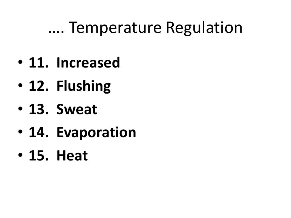 …. Temperature Regulation