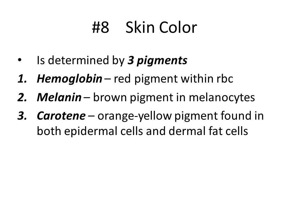 #8 Skin Color Is determined by 3 pigments