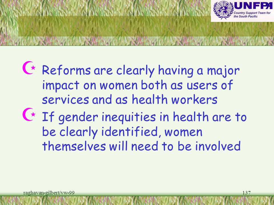 Reforms are clearly having a major impact on women both as users of services and as health workers