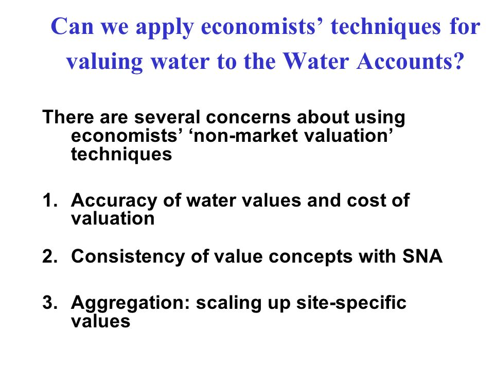 Can we apply economists' techniques for valuing water to the Water Accounts