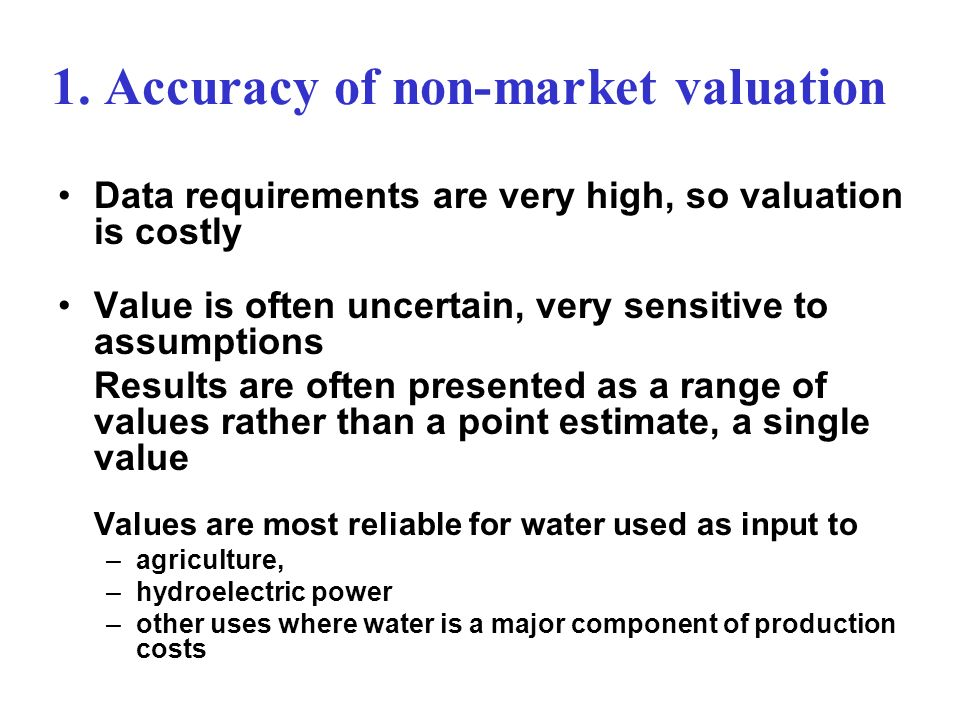 1. Accuracy of non-market valuation