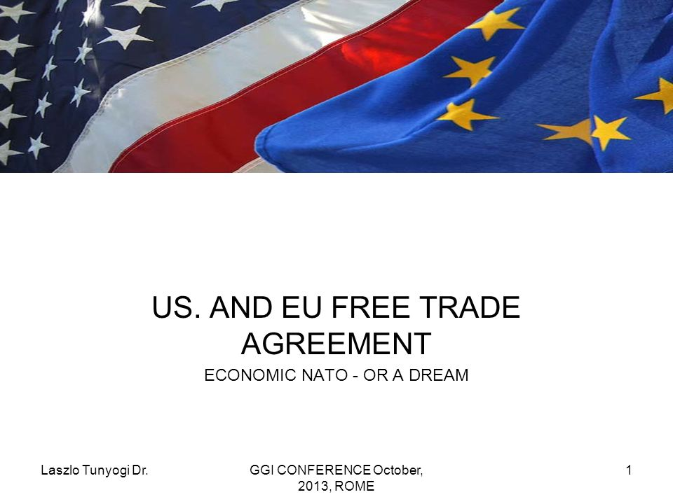 Us And Eu Free Trade Agreement Economic Nato Or A Dream Ppt