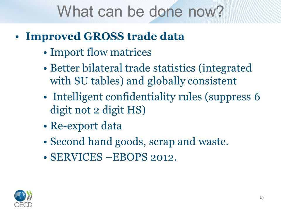 What can be done now Improved GROSS trade data Import flow matrices