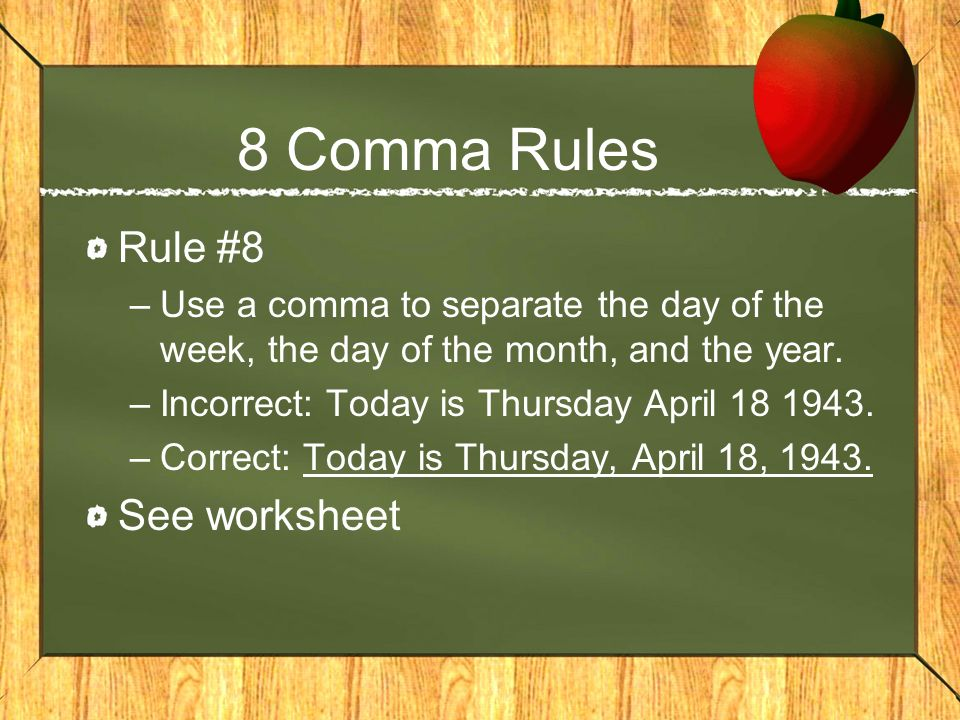 8 Comma Rules Rule #8 See worksheet